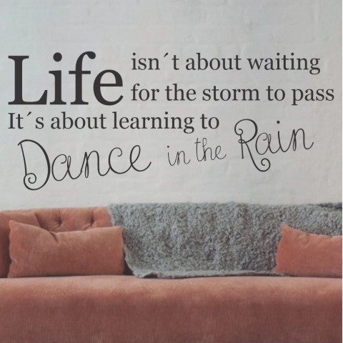 Vinilos de Frases - Dance in the rain