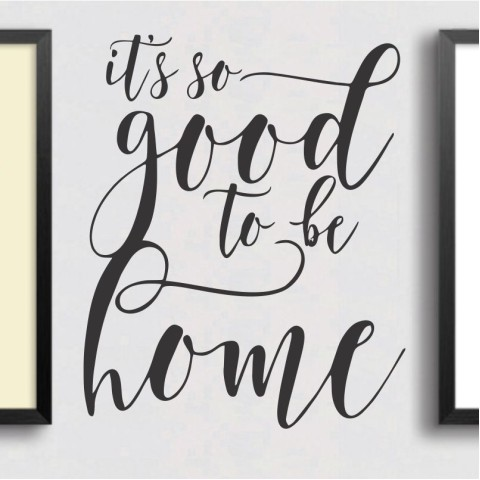 Vinilos de Frases - It's so good to be home