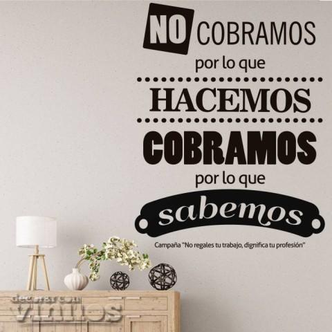 Vinilos de Frases - No cobramos por lo que hacemos